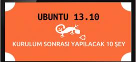 Ubuntu 13.10 Yükledikten Sonra Yapılacak 10 Şey